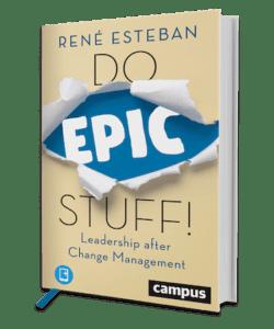 Do Epic Stuff - Führung nach dem Ende des Change-Management - Ein Buch von René Esteban